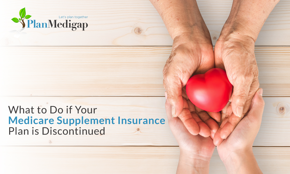 What to Do if Your Medicare Supplement Insurance Plan is Discontinued