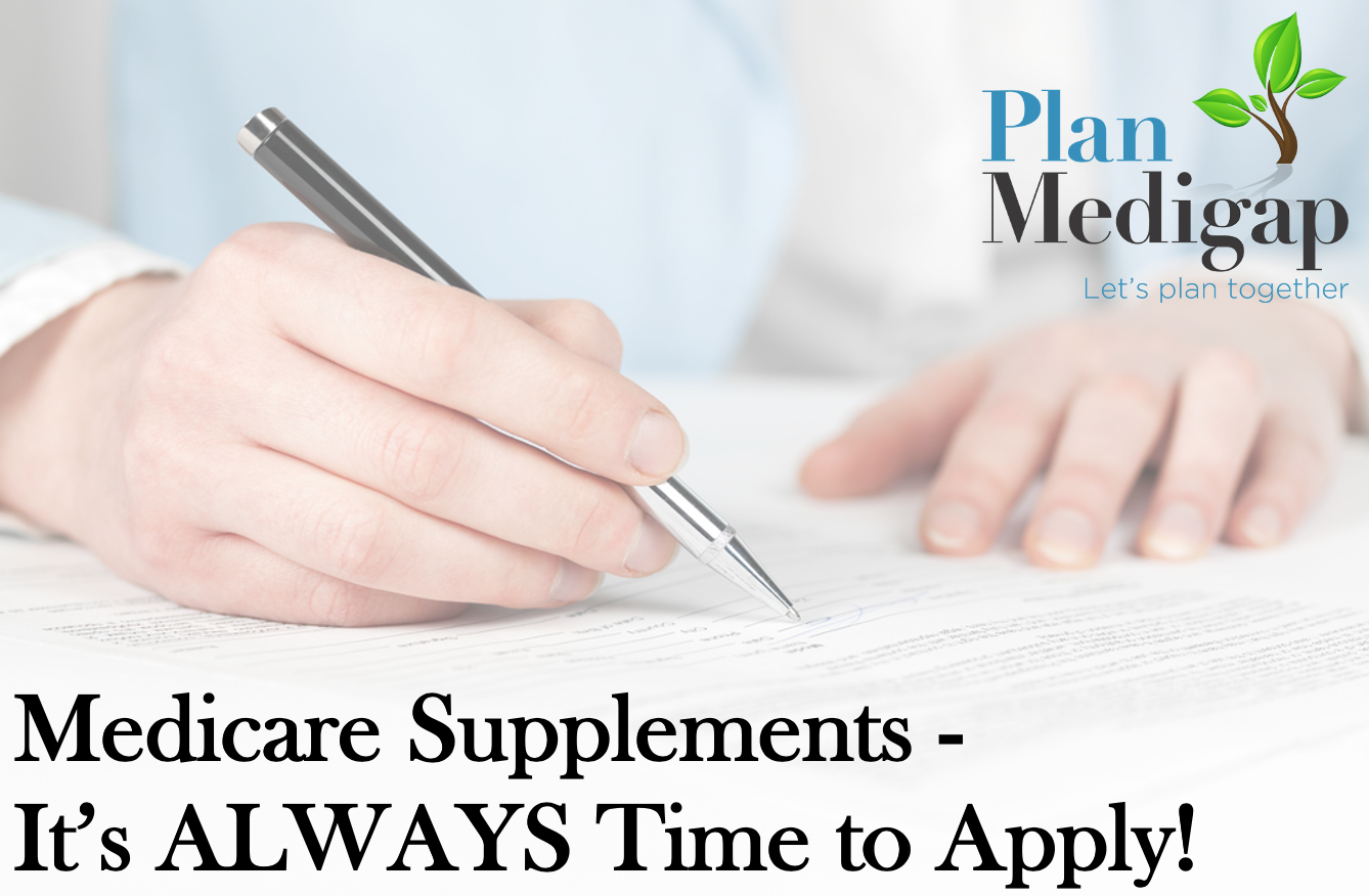 When can I apply for Medicare Supplements?